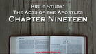 Bible Study: Acts, Chapter Nineteen