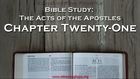 Bible Study: Acts, Chapter Twenty-One