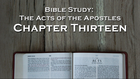 Bible Study: Acts, Chapter Thirteen
