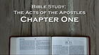 Bible Study: Acts, Chapter One