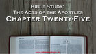 Bible Study: Acts, Chapter Twenty-Five