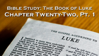 Bible Study: Luke, Chapter Twenty-Two