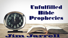 Unfulfilled Bible Prophecies