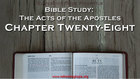 Bible Study, Acts 28