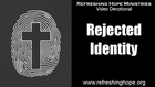 Rejected Identity