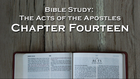 Bible Study: Acts, Chapter Fourteen