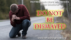 Do Not Be Dismayed