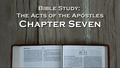 Bible Study: Acts, Chapter Seven - Refreshing Hope: Wireless Chu