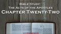 Bible Study: Acts, Chapter Twenty-two - Refreshing Hope: Online