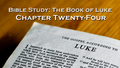 Bible Study: Luke, Chapter Twenty-Four - Refreshing Hope: Wirele